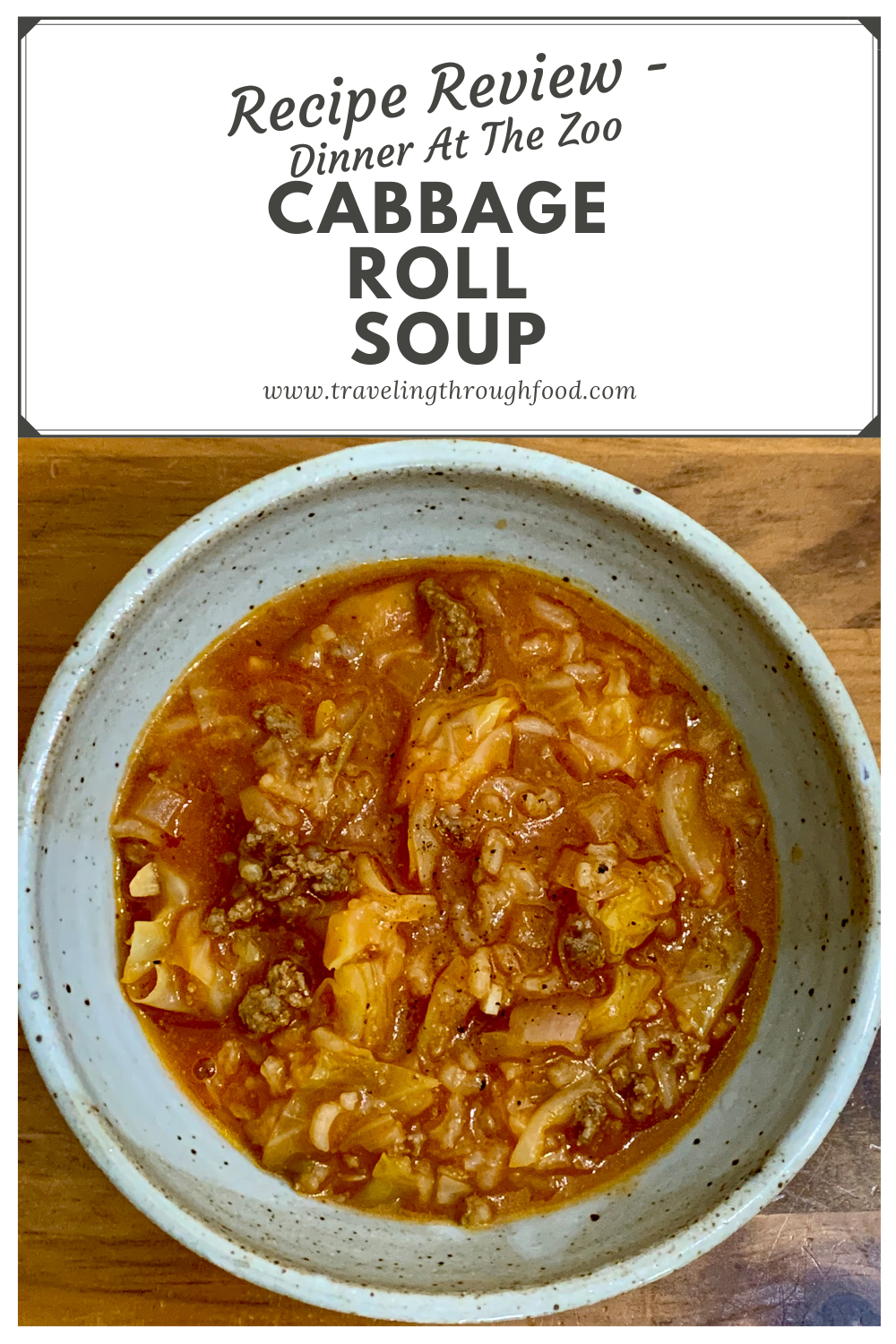 Halupki Stuffed Cabbage Soup aka Cabbage Roll Soup Dinner At The Zoo Recipe Review Traveling Through Food Blog